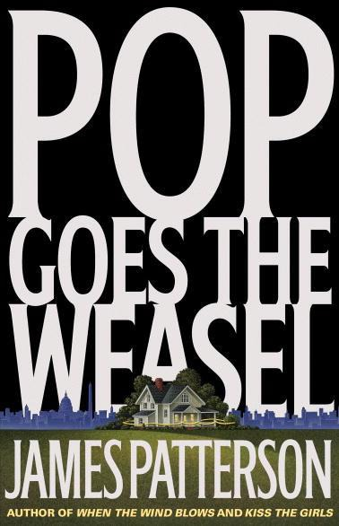 Pop Goes the Weasel - James Patterson.jpg